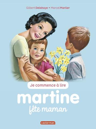 Gilbert Delahaye et Marcel Marlier - Je commence à lire avec Martine Tome 50 : Martine fête maman.