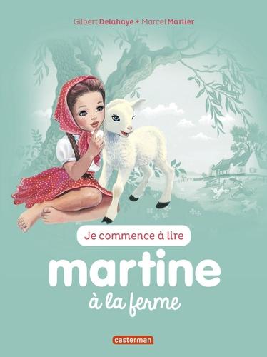 Gilbert Delahaye et Marcel Marlier - Je commence à lire avec Martine Tome 51 : Martine à la ferme.
