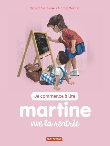 Gilbert Delahaye et Marcel Marlier - Je commence à lire avec Martine Tome 53 : Vive la rentrée.