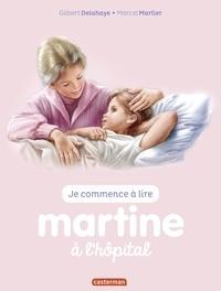Gilbert Delahaye et Marcel Marlier - Je commence à lire avec Martine Tome 59 : Martine à l'hôpital.