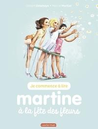 Gilbert Delahaye et Marcel Marlier - Je commence à lire avec Martine Tome 60 : Martine à la fête des fleurs.