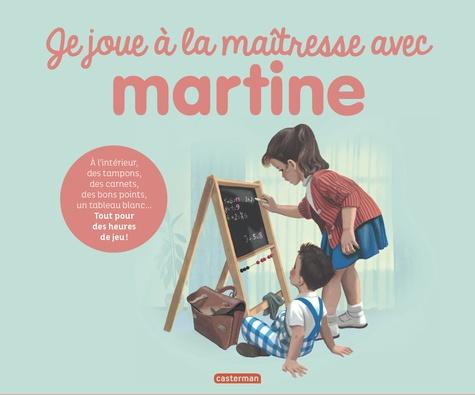 Gilbert Delahaye et Marcel Marlier - Je joue à la maitresse avec Martine - Avec des tampons, des carnets, un tableau blanc et un livre..