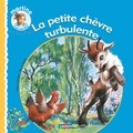 Gilbert Delahaye et Marcel Marlier - La petite chèvre turbulente.