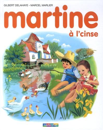 Gilbert Delahaye et Marcel Marlier - Martine à l'cinse - Edition en langue ch'ti. 1 CD audio