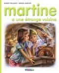 Gilbert Delahaye - Martine a une étrange voisine.