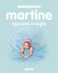Gilbert Delahaye et Marcel Marlier - Martine apprend à nager.