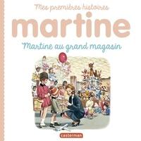 Gilbert Delahaye et Marcel Marlier - Martine au grand magasin.