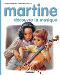 Gilbert Delahaye - Martine découvre la musique.