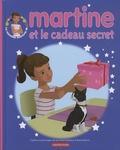 Gilbert Delahaye et Marcel Marlier - Martine et le cadeau secret.