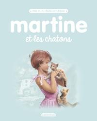 Gilbert Delahaye et Marcel Marlier - Martine et les chatons.