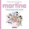 Gilbert Delahaye et Marcel Marlier - Martine fait de la danse.