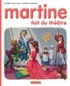 Gilbert Delahaye et Marcel Marlier - Martine fait du théâtre.