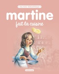 Gilbert Delahaye et Marcel Marlier - Martine fait la cuisine.