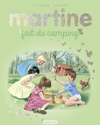 Gilbert Delahaye et Marcel Marlier - Martine  : Martine fait du camping.