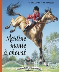 Gilbert Delahaye et Marcel Marlier - Martine  : Martine monte à cheval.