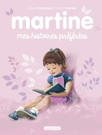 Gilbert Delahaye et Marcel Marlier - Martine  : Mes histoires préférées.