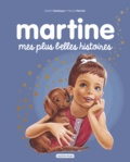 Gilbert Delahaye et Marcel Marlier - Martine  : Mes plus belles histoires.