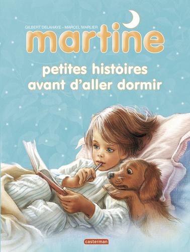 Gilbert Delahaye et Marcel Marlier - Martine  : Petites histoires avant d'aller dormir.