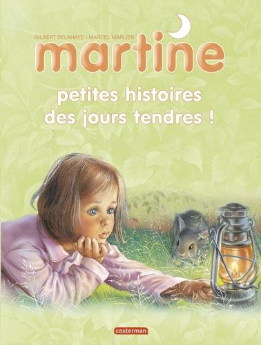 Gilbert Delahaye et Marcel Marlier - Martine  : Petites histoires des jours tendres !.