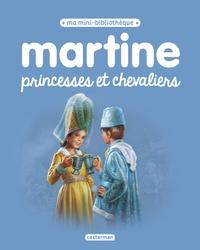 Gilbert Delahaye et Marcel Marlier - Martine princesses et chevaliers.