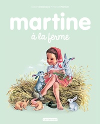 Gilbert Delahaye et Marcel Marlier - Martine Tome 1 : Martine à la ferme.