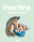 Gilbert Delahaye et Marcel Marlier - Martine Tome 16 : Martine monte à cheval.