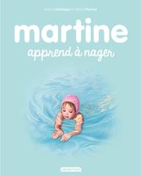 Gilbert Delahaye et Marcel Marlier - Martine Tome 25 : Martine apprend à nager.