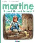 Gilbert Delahaye et Marcel Marlier - Martine Tome 4 : Martine : il court, il court, le furet.