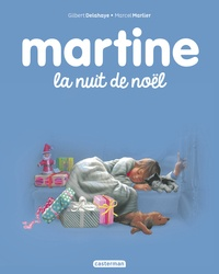 Gilbert Delahaye et Marcel Marlier - Martine Tome 41 : Martine et la nuit de Noël.