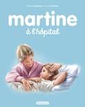 Gilbert Delahaye et Marcel Marlier - Martine Tome 46 : Martine à l'hôpital.