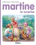 Gilbert Delahaye et Marcel Marlier - Martine Tome 52 : Martine, la surprise.