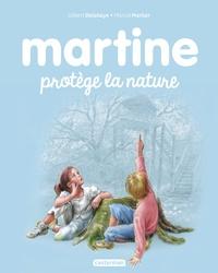 Gilbert Delahaye et Marcel Marlier - Martine Tome 59 : Martine protège la nature.