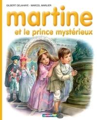 Gilbert Delahaye et Marcel Marlier - Martine Tome 60 : Martine et le prince mystérieux.