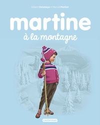 Gilbert Delahaye et Marcel Marlier - Martine Tome 8 : Martine à la montagne.