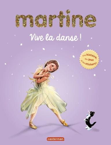 Gilbert Delahaye et Marcel Marlier - Martine  : Vive la danse ! - Une histoire, des jeux et des stickers !.