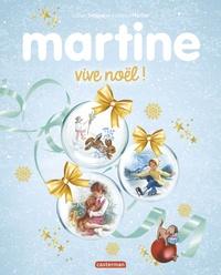 Gilbert Delahaye et Marcel Marlier - Martine, vive Noël !.