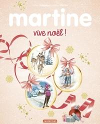Gilbert Delahaye et Marcel Marlier - Martine  : Vive Noël !.