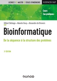 Gilbert Deléage et Manolo Gouy - Bioinformatique - 3e éd. - De la séquence à la structure des protéines.