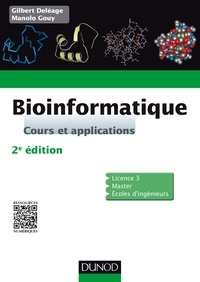 Gilbert Deléage et Manolo Gouy - Bioinformatique - Cours et applications.
