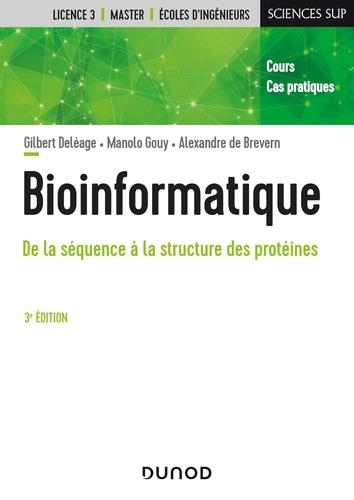 Gilbert Deléage et Manolo Gouy - Bioinformatique - De la séquence à la structure des protéines. Cours et cas pratiques.