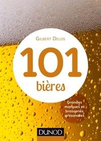 Gilbert Delos - 101 bières - 2ed. - Grandes marques et brasseries artisanales.