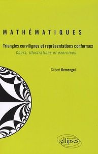 Gilbert Demengel - Mathématiques - Triangles curvilignes et représentations conformes - Cours, illustrations et exercices.