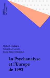Gilbert Diatkine et Gérard Le Gouès - La psychanalyse et l'Europe de 1993.