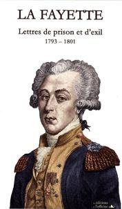 Gilbert Du Motier de La Fayette - Lettres de prison et d'exil - 1793-1801.
