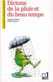 Gilbert Dubois et Jacques Cellard - Dictons de la pluie et du beau temps.
