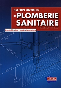 Calculs pratiques de plomberie sanitaire - Eau froide, eau chaude, évacuations.pdf