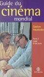 Gilbert Duhamel et Gaston Haustrate - Le guide du cinéma mondial (2) - 1968 à nos jours.