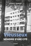 Gilbert Dumont - Vieusseux - Mémoire d'une cité.