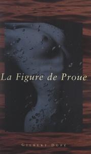 Gilbert Dupé - La figure de proue.