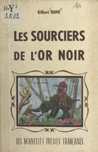 Gilbert Dupé et Ray Lambert - Les sourciers de l'or noir.